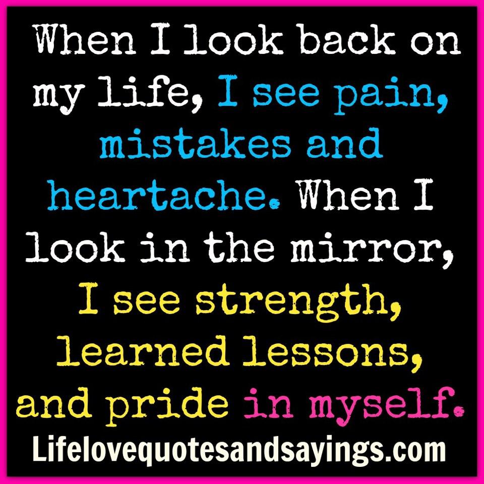 I Love Myself Quotes Whenilookbackonmylifeiseepainmistakesandheartachewhen
