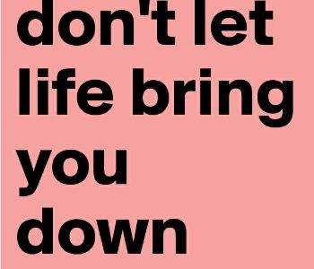 Encouraging you to not let life take you down on near a river.