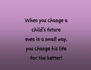 Encouraging you to change the future of one child on Near a River.