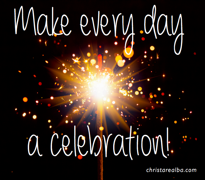 Encouraging you to make every day a celebration on near a river.